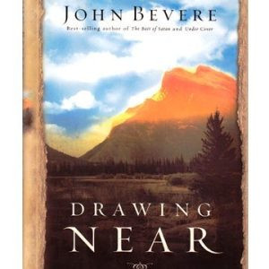 DRAWING NEAR: A LIFE OF INTIMACY WITH GOD-0