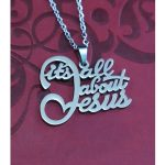 IT'S ALL ABOUT JESUS NECKLACE-0