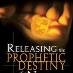 RELEASING THE PROPHETIC DESTINY OF A NATION-0