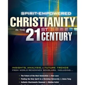 SPIRIT EMPOWERED CHRISTIANITY IN THE 21ST CENTURY-0